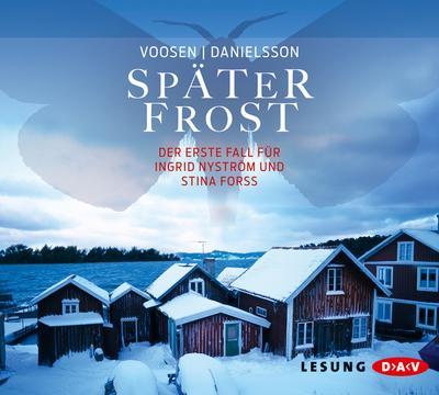 Später Frost; Der erste Fall für Ingrid Nyström und Stina Forss   ; 6 Bde/Tle; Sprecher: Sarbacher, Thomas; Deutsch; Audio-CD ; Hörbücher ; s, Laufzeit ca. 480 min
