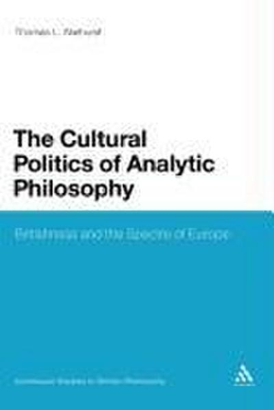 The Cultural Politics of Analytic Philosophy: Britishness and the Spectre of Europe