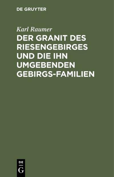 Der Granit des Riesengebirges und die ihn umgebenden Gebirgs-Familien