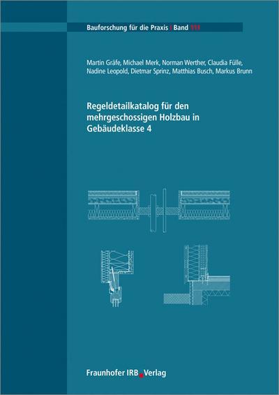 Regeldetailkatalog für den mehrgeschossigen Holzbau in Gebäudeklasse 4
