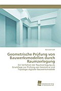 Geometrische Prüfung von Bauwerksmodellen durch Raumzerlegung