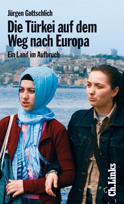 Die Türkei auf dem Weg nach Europa. Ein Land im Aufbruch36 schw.