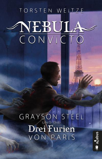 Nebula Convicto - Grayson Steel und die Drei Furien von Paris