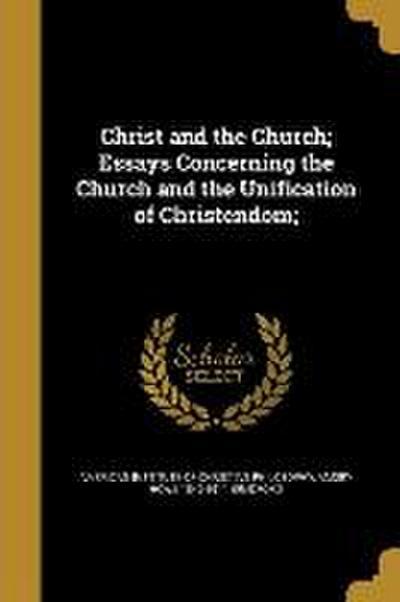 CHRIST & THE CHURCH ESSAYS CON