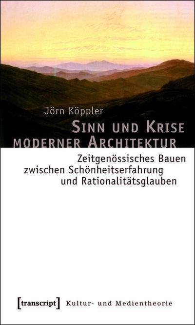 Sinn und Krise moderner Architektur
