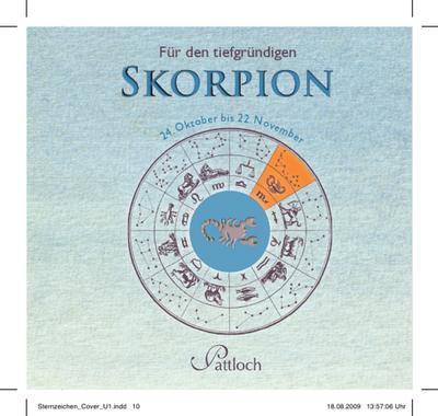 Für den tiefgründigen Skorpion: 24. Oktober bis 22. November