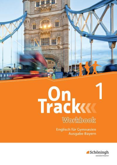On Track - Englisch für Gymnasien - Ausgabe Bayern: Workbook 1