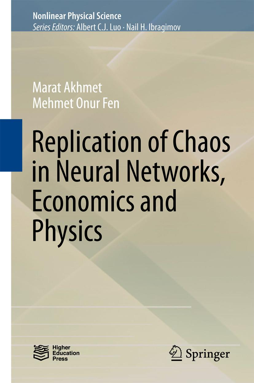 Replication of Chaos in Neural Networks, Economics and Physics Marat Akhmet