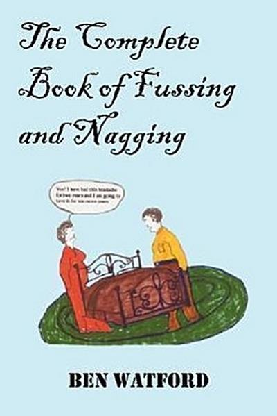The Complete Book of Fussing and Nagging