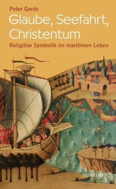 Glaube, Seefahrt, Christentum Peter Gerds