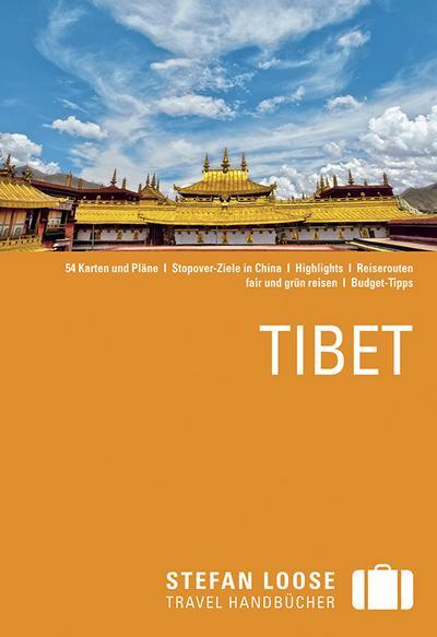 Stefan Loose Reiseführer Tibet; Stefan Loose Reiseführer; Deutsch; 53 Illustr.