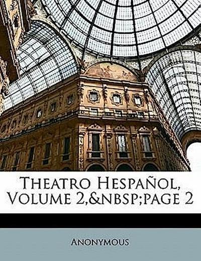 Theatro Hespañol, Volume 2, page 2
