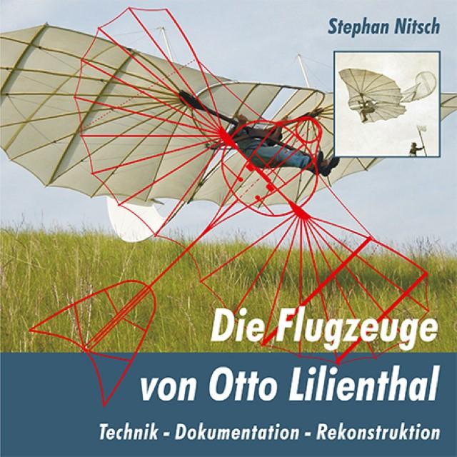 Die Flugzeuge von Otto Lilienthal Stephan Nitsch
