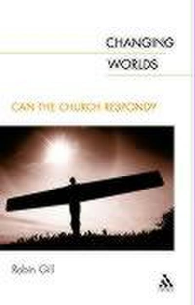 Changing Worlds: Can the Church Respond?