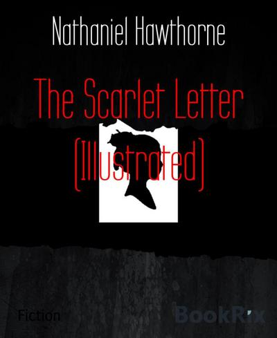 The Scarlet Letter (Illustrated)