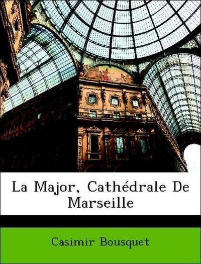La Major, Cathédrale De Marseille