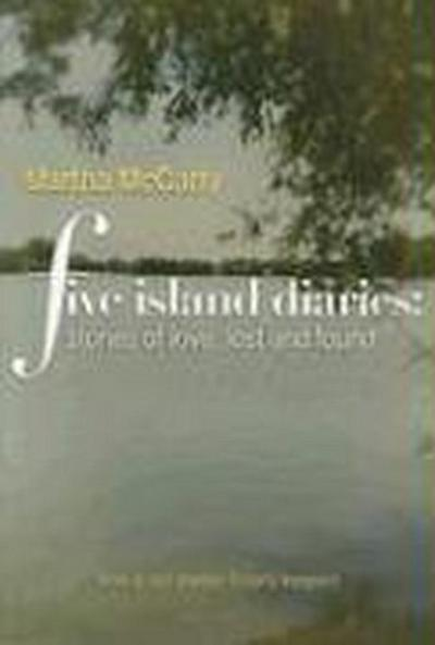 Five Island Diaries: Stories of Love, Lost and Found