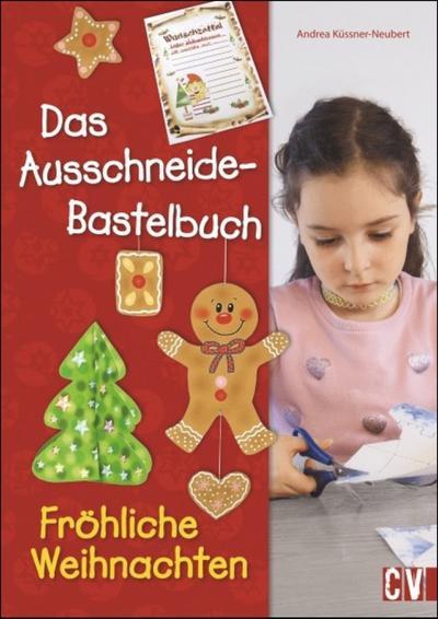 Das Ausschneide-Bastelbuch Fröhliche Weihnachten; Deutsch; durchgeh. vierfarbig