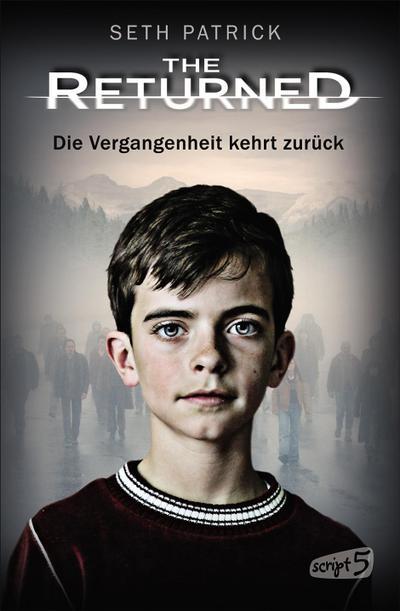 The Returned – Die Vergangenheit kehrt zurück; Übers. v. Reiter, Bea; Deutsch