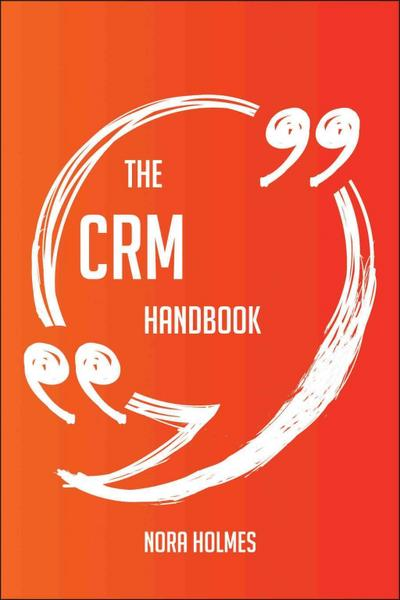 The CRM Handbook - Everything You Need To Know About CRM