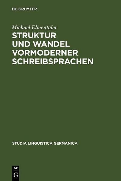 Struktur und Wandel vormoderner Schreibsprachen