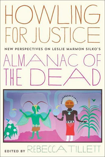 Howling for Justice: New Perspectives on Leslie Marmon Silko's Almanac of the Dead
