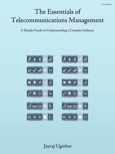 The Essentials of Telecommunications Management