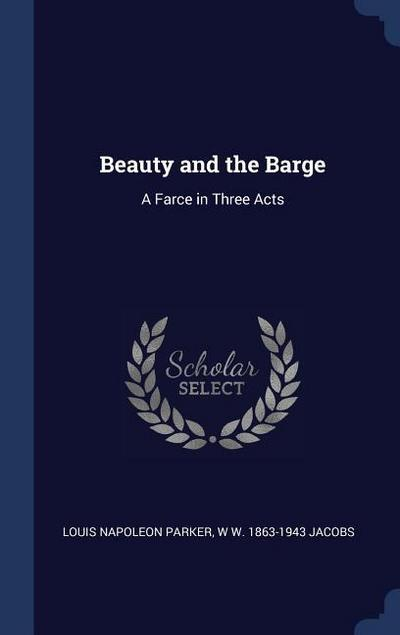 Beauty and the Barge: A Farce in Three Acts