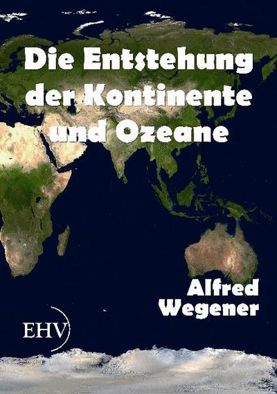 Die Entstehung der Kontinente und Ozeane
