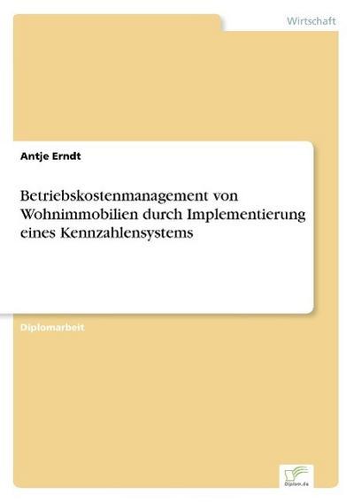Betriebskostenmanagement von Wohnimmobilien durch Implementierung eines Kennzahlensystems