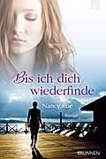 Bis ich dich wiederfinde - Nancy Rue
