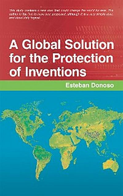 A Global Solution for the Protection of Inventions