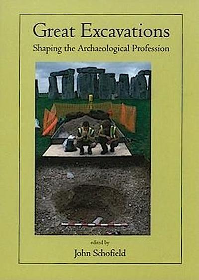 Great Excavations: Shaping the Archaeological Profession