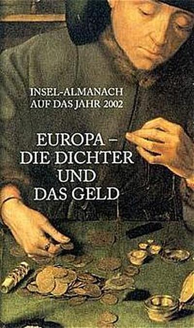 Insel-Almanach auf das Jahr 2002:'Europa, die Dichter und das Geld