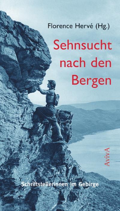 Sehnsucht nach den Bergen. Schriftstellerinnen im Gebirge