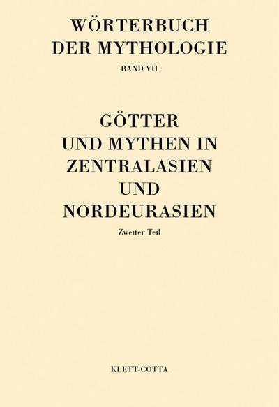 Wörterbuch der Mythologie Götter und Mythen in Zentraleurasien und Nordeurasien. Tl.1
