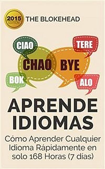 Aprende  Idiomas/ Cómo Aprender Cualquier Idioma Rápidamente En Solo 168 Horas (7 Días)