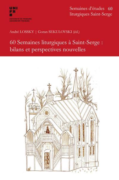 60 Semaines liturgiques à Saint-Serge : bilans et perspectives nouvelles