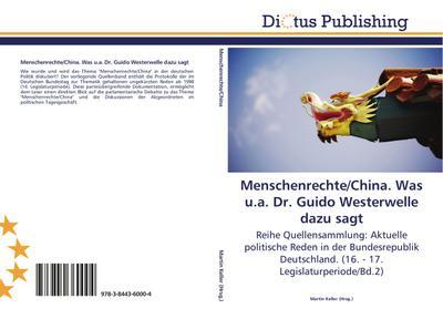 Menschenrechte/China. Was u.a. Dr. Guido Westerwelle dazu sagt