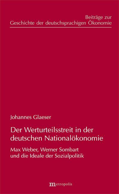 Der Werturteilsstreit in der deutschen Nationalökonomie