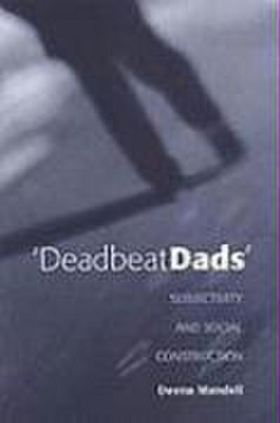 Deadbeat Dads Subjectivity & S