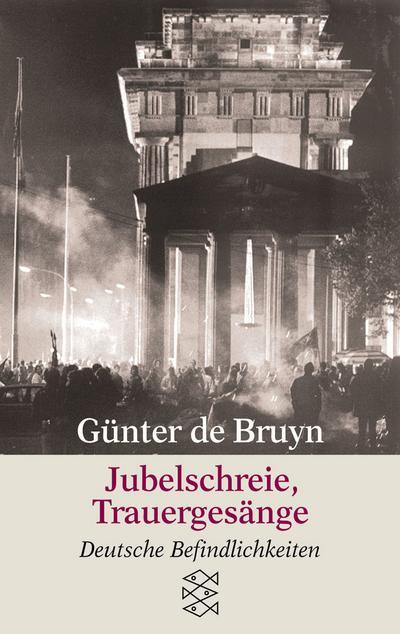 Jubelschreie, Trauergesänge: Deutsche Befindlichkeiten