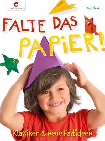 Falte das Papier!; Klassiker & neue Faltideen; Deutsch; durchgeh. vierfarbig