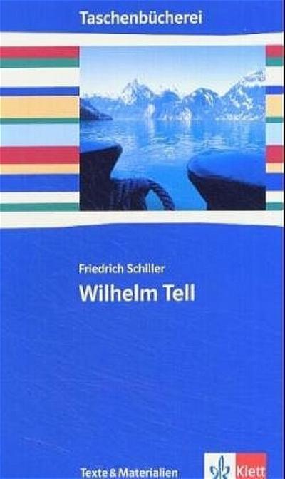 Wilhelm Tell: Klasse 9/10 (Taschenbücherei / Texte und Materialien)