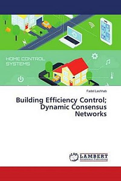 Building Efficiency Control; Dynamic Consensus Networks