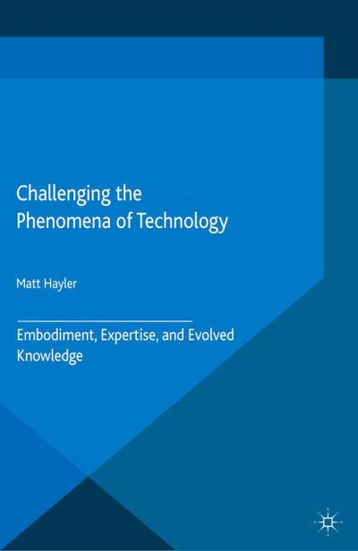 Challenging the Phenomena of Technology