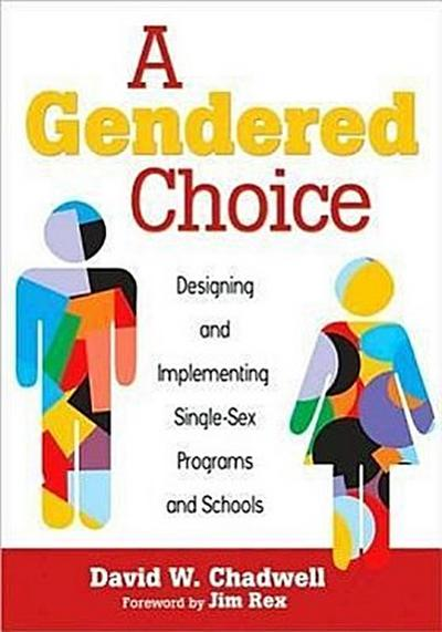 A Gendered Choice: Designing and Implementing Single-Sex Programs and Schools
