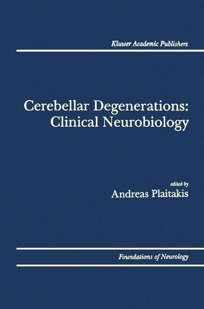 Cerebellar Degenerations: Clinical Neurobiology