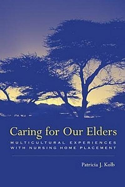 Caring for Our Elders: Multicultural Experiences with Nursing Home Placement