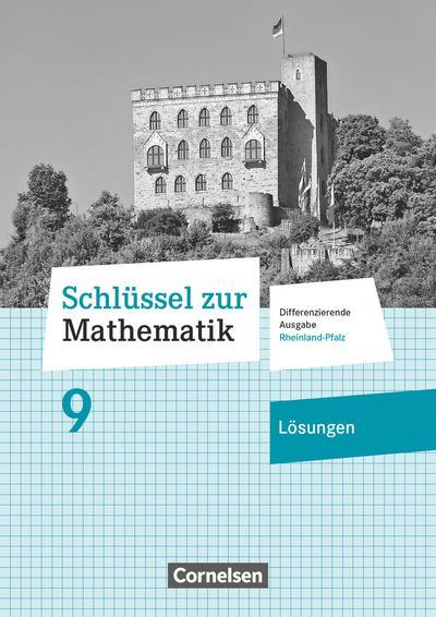 Schlüssel zur Mathematik 9. Schuljahr - Differenzierende Ausgabe Rheinland-Pfalz - Lösungen zum Schülerbuch